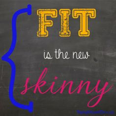 Fit is the new skinny!