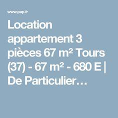 Location appartement 3 pièces 67 m² Tours (37) - 67 m² - 680 E | De Particulier…