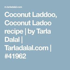 Coconut Laddoo, Coconut Ladoo recipe | by Tarla Dalal | Tarladalal.com | #41962