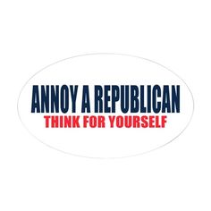 Annoy a Republican Decal on CafePress.com