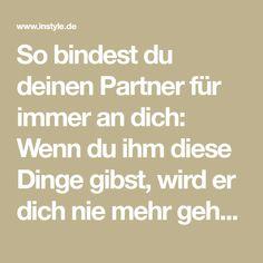 So bindest du deinen Partner für immer an dich: Wenn du ihm diese Dinge gibst, wird er dich nie mehr gehen lassen.