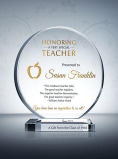 "Honoring A Very Special Teacher: ""The mediocre teacher tells. The good teacher explains. The superior teacher demonstrates. The great teacher inspires."" ~ William Arthur Ward"