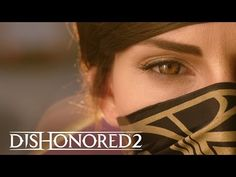 Emily looks so cooooool! So hyped for this game      Dishonored 2 Live Action Trailer - Take Back What's Yours - YouTube