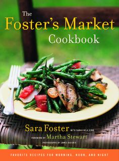 """Read """"The Foster's Market Cookbook Favorite Recipes for Morning, Noon, and Night"""" by Sara Foster available from Rakuten Kobo. For more than a decade, Foster's Markets have been cooking and baking foods made fresh each day from ingredients picked . Everton, Sara Foster, Good Food, Yummy Food, Delicious Recipes, Vegetarian Recipes, Best Cookbooks, Party Dishes, Grilled Salmon"""