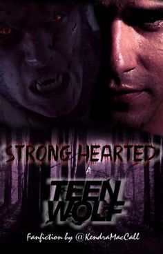 Strong Hearted - A Teen Wolf Fanfiction
