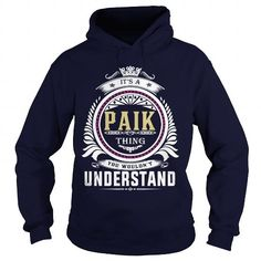 paik  Its a paik Thing You Wouldnt Understand  T Shirt Hoodie Hoodies YearName Birthday