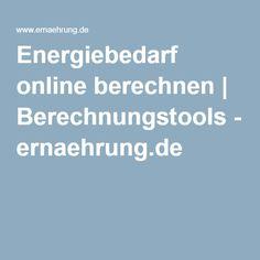 Energiebedarf online berechnen | Berechnungstools - ernaehrung.de