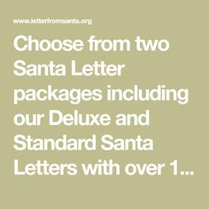 Choose from two Santa Letter packages including our Deluxe and Standard Santa Letters with over 150 letter combinations! Christmas Letter From Santa, Santa Letter, Packaging, Letters, Letter From Santa, Letter, Wrapping, Lettering, Calligraphy