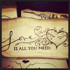 Wood Burned Love is all You Need Sign by OCRusticCustoms on Etsy, $25.00