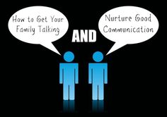 How to Get Your Family Talking & Nurture Good Communication  jbmthinks.com