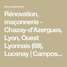 Rénovation, maçonnerie - Chazay-d'Azergues, Lyon, Ouest Lyonnais (69), Lucenay | Camposclos Construction