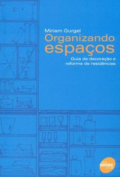 Organizando espaços | Guia de decoração e reforma de residências