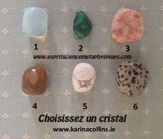 Choisissez un cristal : Regardez les 6 cristaux ci-dessous, lequel vous attire le plus? Ne choisissez pas en fonction de votre couleur préférée, choisissez