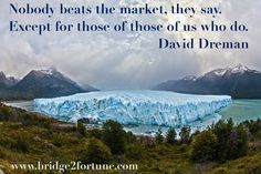 You can't beat the market by investing with the herd.  Make your own decisions and search for outstanding companies.