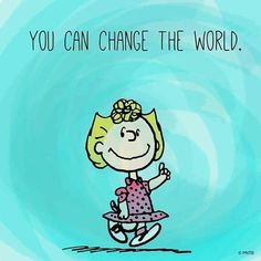 Snoopy ❤ You CAN change the world ❤