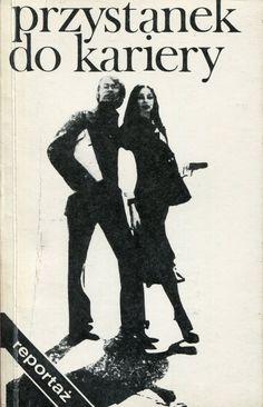 """""""Przystanek do kariery"""" Edited by Mieczysław Pisarek Cover by Zdzisław Sosnowski Published by Wydawnictwo Iskry 1979"""
