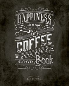 betype: Cofee Typography. - Good typography. Happiness is a cup of coffee and a really good book. Scroll, graphic lettering, block