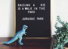 Jurassic Park. Every day on the floor.