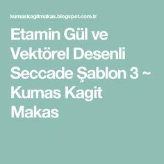 Etamin Gül ve Vektörel Desenli Seccade Şablon 3 ~ Kumas Kagit Makas