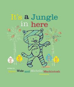 'It's A Jungle In Here' - #written by #SteveWide and #illustration by #MichelleMacintosh, this #ChildrensBook is a delightfully #funny look at #family #life and the antics of a #young #boy.  Find out more about this #book via the link http://www.windyhollowbooks.com.au/products/it-s-a-jungle-in-here