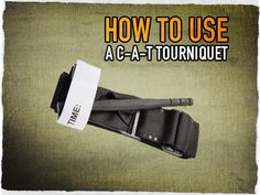 How to Use a C-A-T Tourniquet