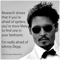 Research shows that if you're afraid of spiders, you're more likely to find one in your bedroom. I'm really afraid of Johnny Depp. And George Clooney Denzel Washington, Marlon Brando, Marlon Teixeira, George Clooney, Funny Cartoon Jokes, Funny Ads, Hilarious Jokes, Funny Humor, Chaning Tatum