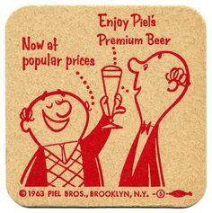 Piel's Beer, Now At Popular Prices--The best commercials ever!