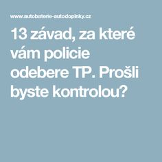 13 závad, za které vám policie odebere TP. Prošli byste kontrolou? Boarding Pass