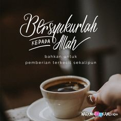~Bersyukur sepanjang hari... #Nikmati_SenjaPagi #NikmatiKopiPagi☕ #GoodaymyLike #CurhatBroo Islamic Quotes On Marriage, Islamic Inspirational Quotes, Muslim Quotes, Religious Quotes, Morning Greetings Quotes, Morning Quotes, Beautiful Quran Quotes, Learn Islam, Prayer Verses