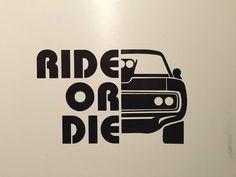 RIDE OR DIE Car/Window/Bumper Vinyl Decal Sticker