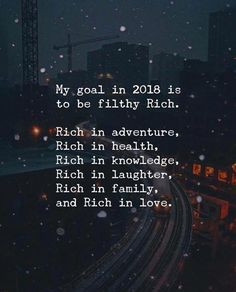 My goal in 2018 is to be filthy rich.
