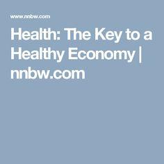 Health: The Key to a Healthy Economy | nnbw.com