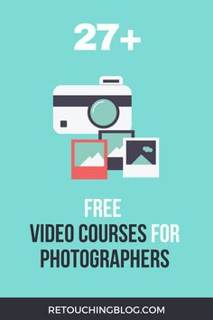 27 Free Amazing Video Course For Photographers_Retouching Blog
