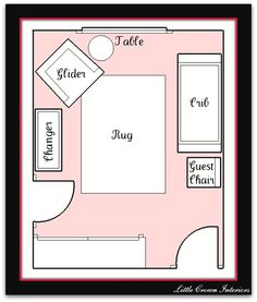 Choice: This is a nursery floor plan. Very basis floor plan just to give an idea of what will go where.