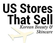 US Stores that Sell Korean Beauty and Skincare!
