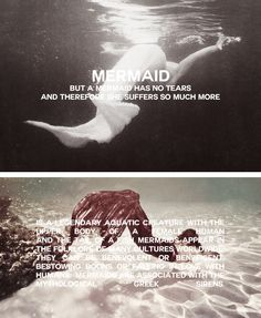 MERMAID - a legendary aquatic creature with the upper body of a human girl & the tail of a fish - They appear folklore worldwide (Near East, Europe, Africa & Asia) - The 1st stories appeared in ancient Assyria, when the goddess Atargatis transformed herself into a mermaid out of shame for accidentally killing her human lover - They are sometimes associated with perilous events like floods, storms, shipwrecks, etc. - In other folk traditions, they can be benevolent or beneficent