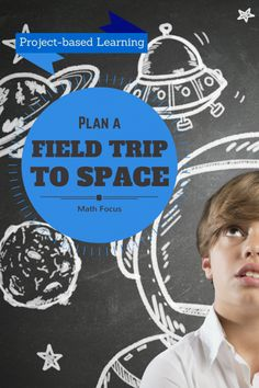 Project-based learning: Plan a Field Trip to Space (Math). Such a fun way to PBL and get those Common Core Standards in! Problem Based Learning, Inquiry Based Learning, Project Based Learning, Teaching Science, Science Activities, Teaching Ideas, Science Education, Steam Activities, Early Education