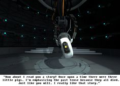 Story Time with GLaDOS.
