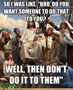 You tell them, Jesus!