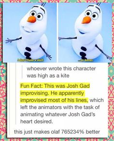 This makes so much sense! I was just saying that this role felt like HIS role, despite how amazing he was in Book of Mormon, 1600 Penn, etc. No wonder! It's Josh Gad being Josh Gad. Epic.