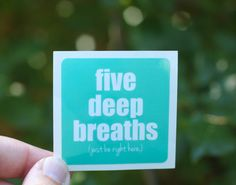 "These stickers are reminders of my ""Five Deep Breaths"" practice that I teach as part of my Yes, This course. I really believe that pausing a few times a day to take five deep breaths with intention, especially when you are stressed, sad, or overwhelmed, can change your life. Put this sticker wherever you need this reminder to just be right here - on a notebook, on a mirror, on your coffee mug or even on your steering wheel."