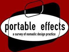 portable effects:a survey of nomadic design practice