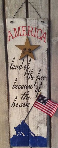 """America, land of the free because of the brave » Handmade & Painted, Rustic Distressed """"Pallet"""" Wood Sign"""