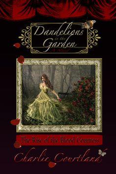 Dandelions in the Garden (Countess Elizabeth Bathory, #1), female mass murderer story  [dandelion, Taraxacum officinale, Asteraceae]