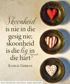 Skoonheid … Plus Christ Quotes, Bible Quotes, Afrikaanse Quotes, Proverbs Quotes, Kahlil Gibran, Prayer Book, Small Words, Love Me Quotes, Printable Quotes
