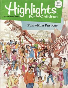 Highlights magazine was always available at my dentist and doctor's office.