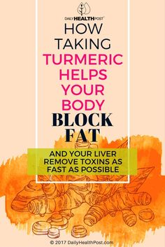 How Taking Turmeric Helps Your Body Block Fat and Your Liver Remove Toxins as Fast as Possible via @dailyhealthpost