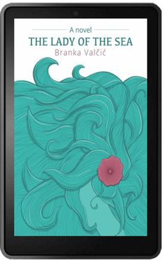 ON MY KINDLE: The Lady of the Sea by Branka Valcic... Reads like classic literature with a contemporary tone and language; beautiful!