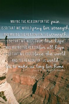 the reason for the world is to make us long for home.