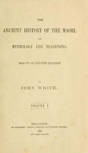 Maori religion and mythology. Illustrated by translations of traditions, karakia, &c., to which are added notes on Maori tenure of land : Shortland, Edward, 1812-1893 : Free Download, Borrow, and Streaming : Internet Archive Ancient History, The Borrowers, Mythology, Religion, Archive, Notes, Internet, Ads, Traditional